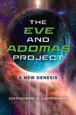 The Eve and Adomas Project: a New Genesis