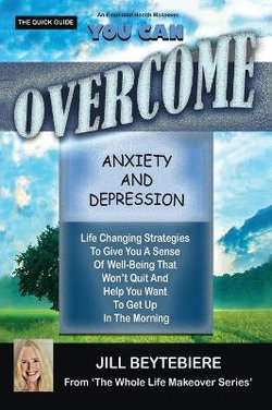 You Can Overcome Anxiety and Depression