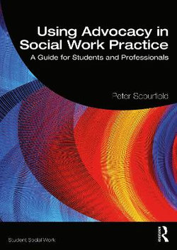 Using Advocacy in Social Work Practice
