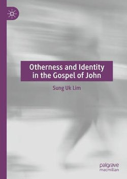 Otherness and Identity in the Gospel of John