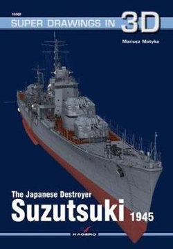 The Japanese Destroyer Suzutsuki 1945