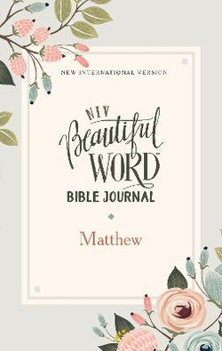 NIV Beautiful Word Bible Journal, Matthew, Comfort Print