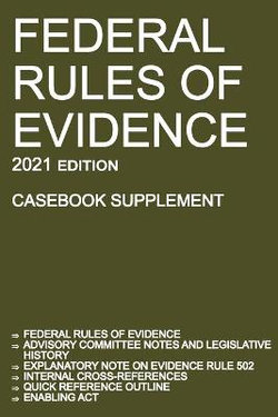 Federal Rules of Evidence; 2021 Edition (Casebook Supplement)