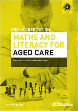 A+ Pre-accreditation Maths and Literacy for Aged Care