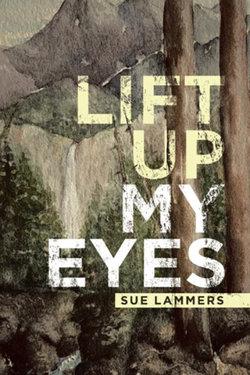 Lift up My Eyes