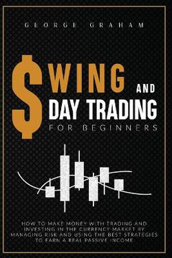 SWING AND D AY TRADING FOR BEGINNERS