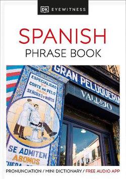 Spanish - Eyewitness Travel Phrase Book