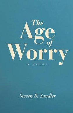The Age of Worry