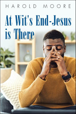 At Wit's End-Jesus Is There