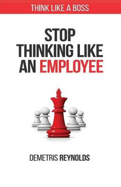Stop Think Like An Employee