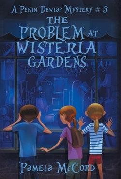 The Problem at Wisteria Gardens