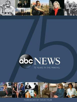 ABC News: 75 Years in the Making