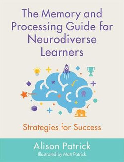 The Memory and Processing Guide for Neurodiverse Learners