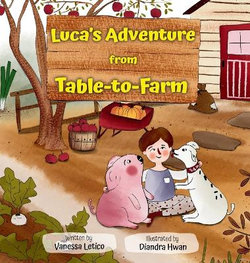 Luca's Adventure from Table-To-Farm