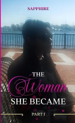 The Woman She Became - Part I