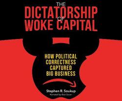 The Dictatorship of Woke Capital
