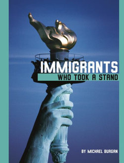 Immigrants Who Took a Stand