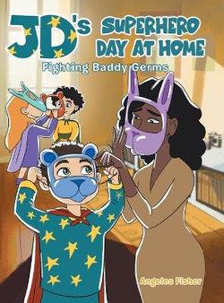JD's Superhero Day at Home