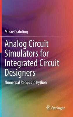 Analog Circuit Simulators for Integrated Circuit Designers