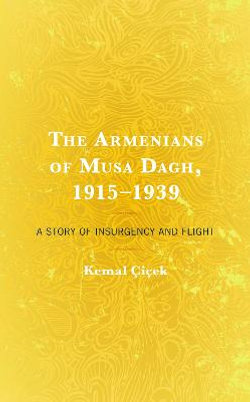 The Armenians of Musa Dagh, 1915âe 1939