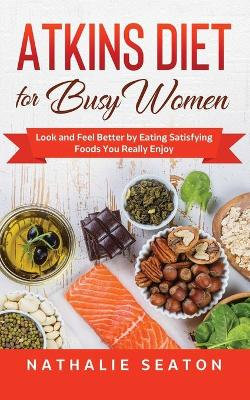 Atkins Diet for Busy Women