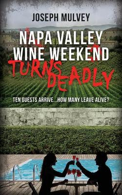 Intimate Wine Weekend in Napa Turns Deadly
