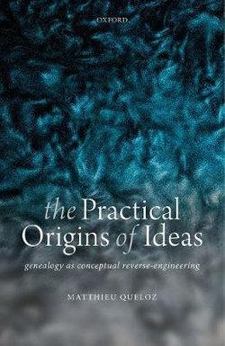 The Practical Origins of Ideas
