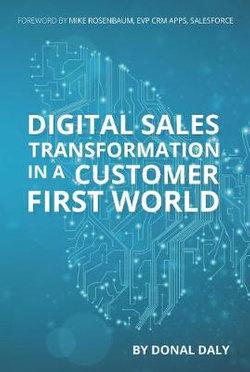 Digital Sales Transformation in a Customer First World