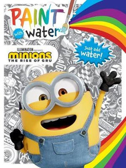 Minions the Rise of Gru: Paint with Water