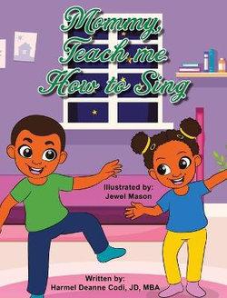 Mommy, Teach Me How Sing