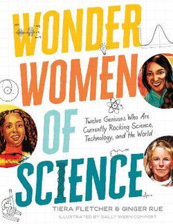 Wonder Women of Science: How 12 Geniuses Are Rocking Science, Technology, and the World