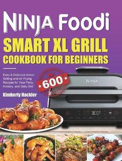 Ninja Foodi Smart XL Grill Cookbook for Beginners