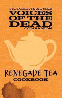 The Renegade Tea Cookbook