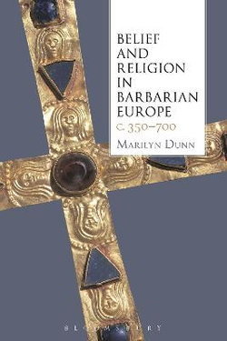 Belief and Religion in Barbarian Europe c. 350-700