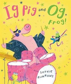 Ig Pig and Og Frog!