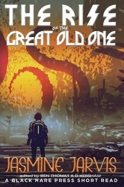 The Rise of the Great Old One