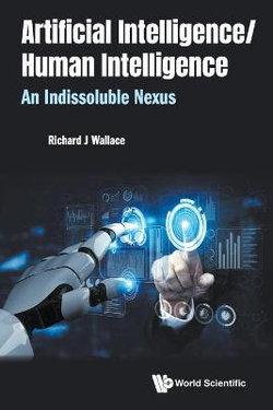 Artificial Intelligence/ Human Intelligence: An Indissoluble Nexus
