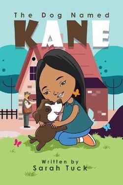 The Dog Named Kane