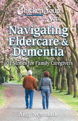 Chicken Soup for the Soul: Navigating Eldercare and Dementia