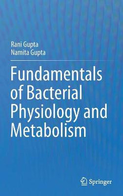 Fundamentals of Bacterial Physiology and Metabolism
