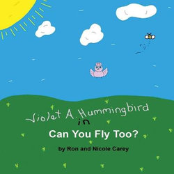 Violet A. Hummingbird in Can You Fly Too?