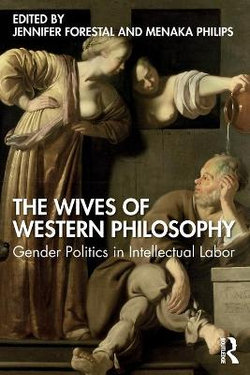 The Wives of Western Philosophy