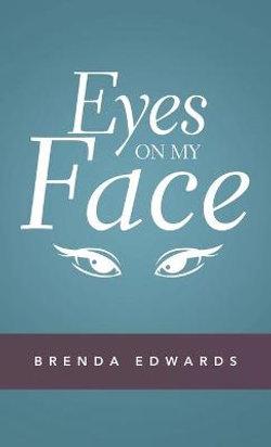 Eyes on My Face