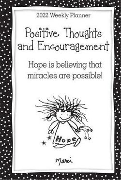 Positive Thoughts and Encouragement / Hope Is Believing That Miracles Are Possible!
