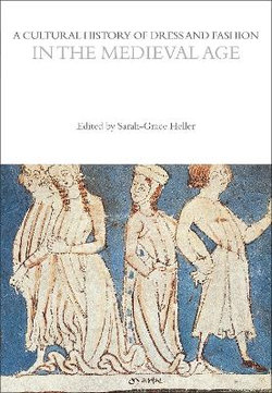 A Cultural History of Dress and Fashion in the Medieval Age