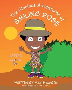 The Glorious Adventures of Smiling Rose Letter C