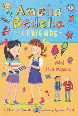 Amelia Bedelia and Friends #5: Amelia Bedelia and Friends Mind Their Manners