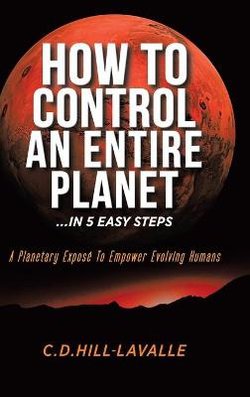 How to Control an Entire Planet ...in 5 Easy Steps