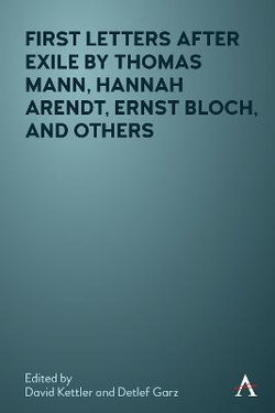 First Letters after Exile by Thomas Mann, Hannah Arendt, Ernst Bloch and Others