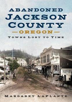 Abandoned Jackson County, Oregon